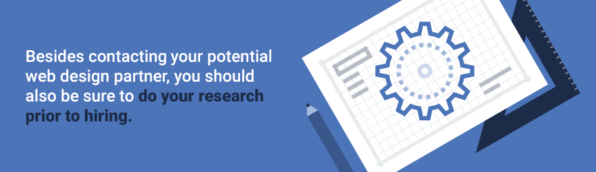 Before You Contact Your Potential Web Design Partner Should Also Be Sure To Do Research Prior